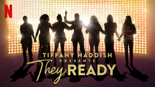 Tiffany Haddish Presents: They Ready