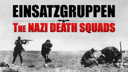 Einsatzgruppen: The Nazi Death Squads