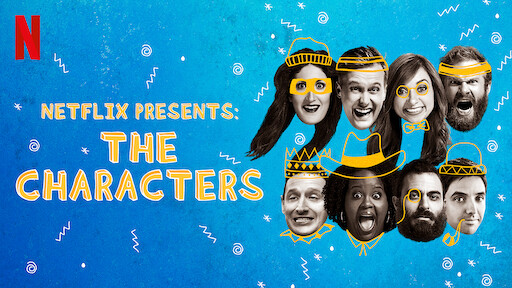 Netflix Presents: The Characters