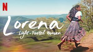 Lorena, Light-Footed Woman